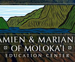Damien and Marianne of Moloka'i Education Center